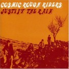 Cosmic Rough Riders Justify the Rain [CD 1] CDS