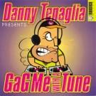 Danny Tenaglia Gag Me With A Tune CD