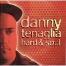 Danny Tenaglia Hard & Soul CD