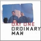 Day One Ordinary Man CD