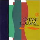 Distant Cousins My Brother CDS