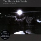 Electric Soft Parade Silent to the Dark [CD 2] CDS