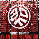 Asian Dub Foundation Fortress Europe Ep