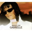 Gabrielle Should I Stay PROMO CDS