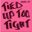 Hard-Fi Tied Up Too Tight PROMO CDS