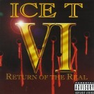 Ice-T Ice T VI: Return Of The Real CD