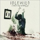 Idlewild A Modern Way of Letting Go CDS