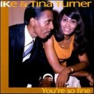 Ike & Tina Turner You're So Fine CD