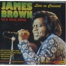 James Brown Sex Machine Live In Concert CD