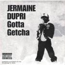 Jermaine Dupri Gotta Getcha PROMO CDS