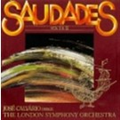 jose calvario Saudades vol. I & II with London Symphony Orchestr