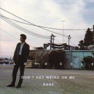 Lloyd Cole Don't Get Weird on Me Babe CD