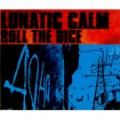 Lunatic Calm Roll the dice CDS