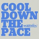 MattaFix Cool Down The Pace PROMO CDS