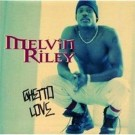Melvin Riley Ghetto Love CD