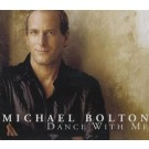 Michael Bolton Dance With Me CDS