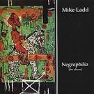 Mike Ladd Negrophilia CD