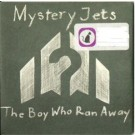 Mystery Jets The Boy Who Ran Away CDS