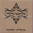 Nine Yards Matter Of Time PROMO CDS