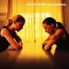 Placebo Without You I'm Nothing CD