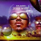 P.M. Dawn Jesus Wept CD