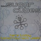 The Sugarcubes Here Today  Tomorrow Next Week! LP