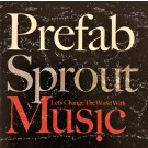 Prefab Sprout Let's Change The World With Music CD