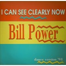 Bill Power I Can See Clearly Now (Dance Version '94) 12""