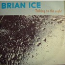 Brian Ice Talking To The Night 12""