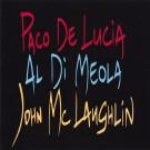 Paco De Lucía / Al Di Meola / John McLaughlin The Guitar Trio CD