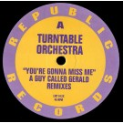 Turntable Orchestra You're Gonna Miss Me (A Guy Called Gerald Remix) 1
