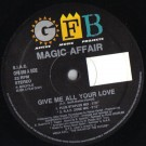 Magic Affair Give Me All Your Love 12""