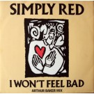 Simply Red I Won't Feel Bad (Arthur Baker Mix) 12""