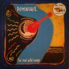 Dominique The Real Wild House 12""