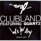 Clubland Featuring Quartz (2) Let's Get Busy (Pump It Up) (The Snap Remix) 12""