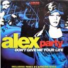 "Alex Party Don't Give Me Your Life (U.K. Mixes) 12"""