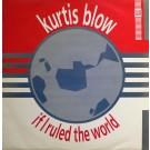 "Kurtis Blow If I Ruled The World 12"""