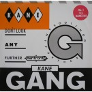 """The Kane Gang Don't Look Any Further (Mantronik Mix) 12"""""""