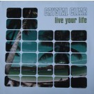 """Crystal Clear Live Your Life 12"""""""