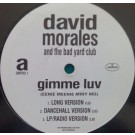 David Morales & The Bad Yard Club Gimme Luv (Eenie Meenie Miny Mo) 12""