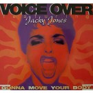 Voice Over (2) Featuring Jacky Jones Gonna Move Your Body 12""