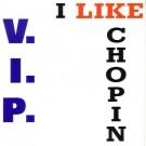 "V.I.P. I Like Chopin 12"""