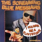 The Screaming Blue Messiahs I Wanna Be A Flintstone (Extended Mix) 12""