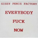 """Sissy Penis Factory Everybody Fuck Now 12"""""""
