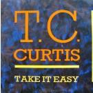 "T.C. Curtis Take It Easy 12"""