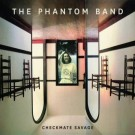 The Phantom Band Checkmate Savage CD