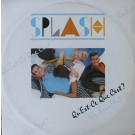 """Splash (15) Qu'est-Ce Que C'est? (Ce Soir Mix) 12"""""""