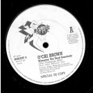 O'Chi Brown Whenever You Need Somebody 12""