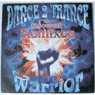 """Dance 2 Trance Warrior (The Groovecult Remixes) 12"""""""