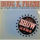 """Doug E. Fresh And The Get Fresh Crew The Show / La Di Da Di 12"""""""